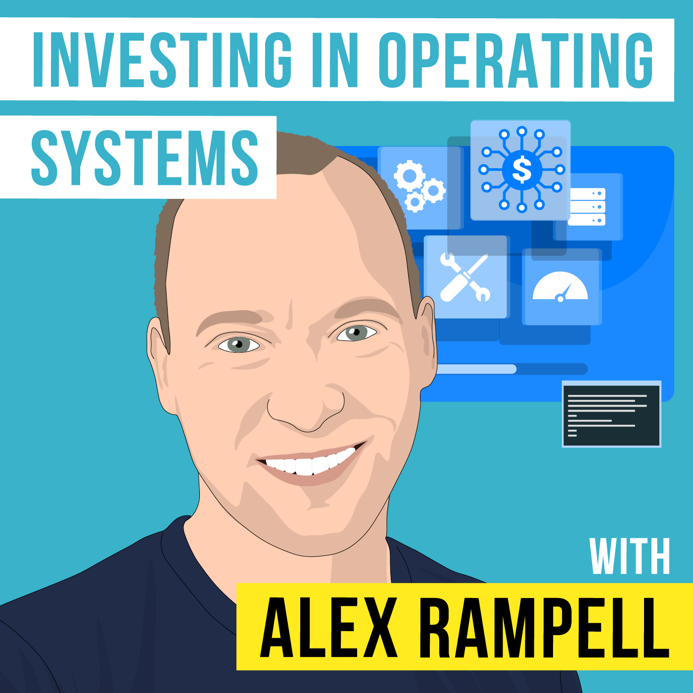 Alex Rampell - Investing in Operating Systems - [Invest Like the Best, EP. 248]