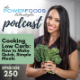 Artwork for 250: Cooking Low Carb:  How to Make Quick, Simple Meals