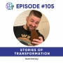 Artwork for Episode 105 - Stories of Transformation: Sean Harvey