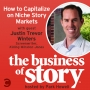 Artwork for #17: How to Capitalize on Niche Story Markets With Justin Trevor Winters