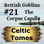 Artwork for The Corpse Candle - British Goblins CT021