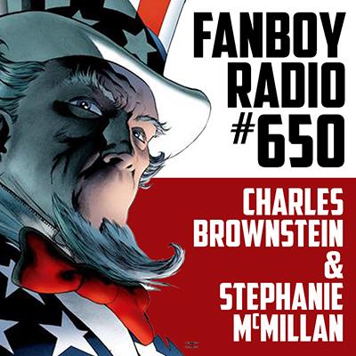 Fanboy Radio #650 - Charles Brownstein & Stephanie McMillan