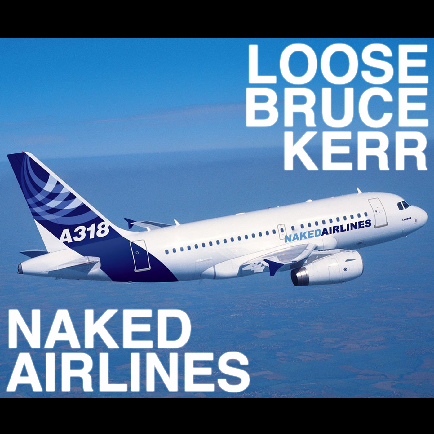 "Artwork for ""NAKED AIRLINES"" - VIDEO original by Loose Bruce Kerr"
