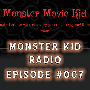 Monster Kid Radio #007 - Monster Movie Kid Rich Chamberlain and The Day the Earth Stood Still, Part One