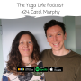 Artwork for #24: Carol Murphy - insights into the changing world of yoga with one of Ireland's most experienced teachers.