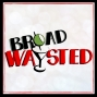 Artwork for Episode 104: Barrett Wilbert Weed gets Broadwaysted!