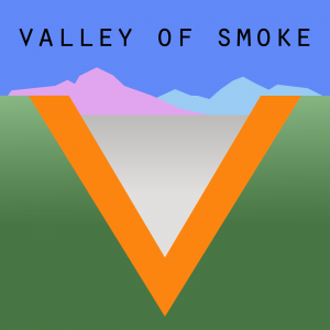 Valley of Smoke