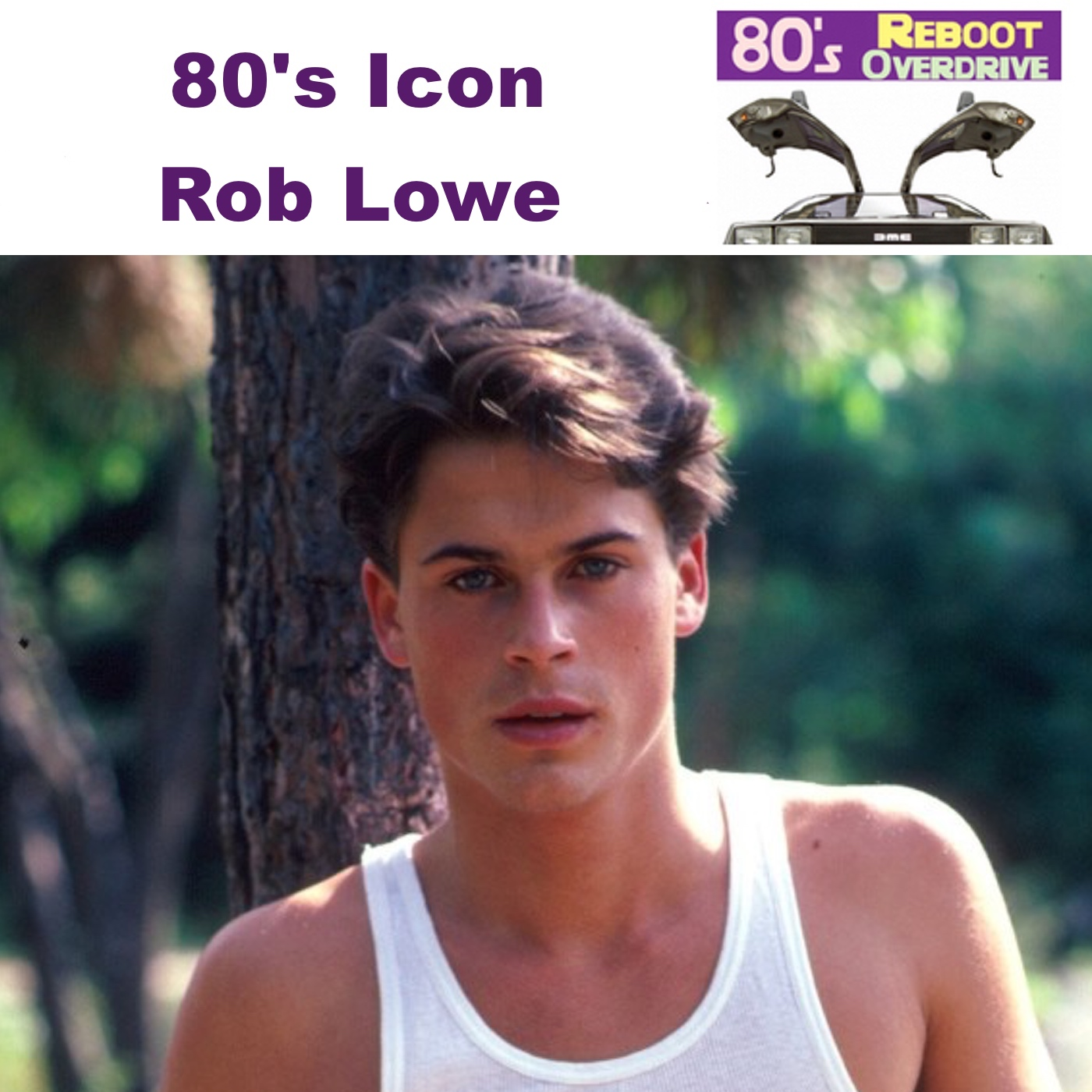 80's Icon Rob Lowe