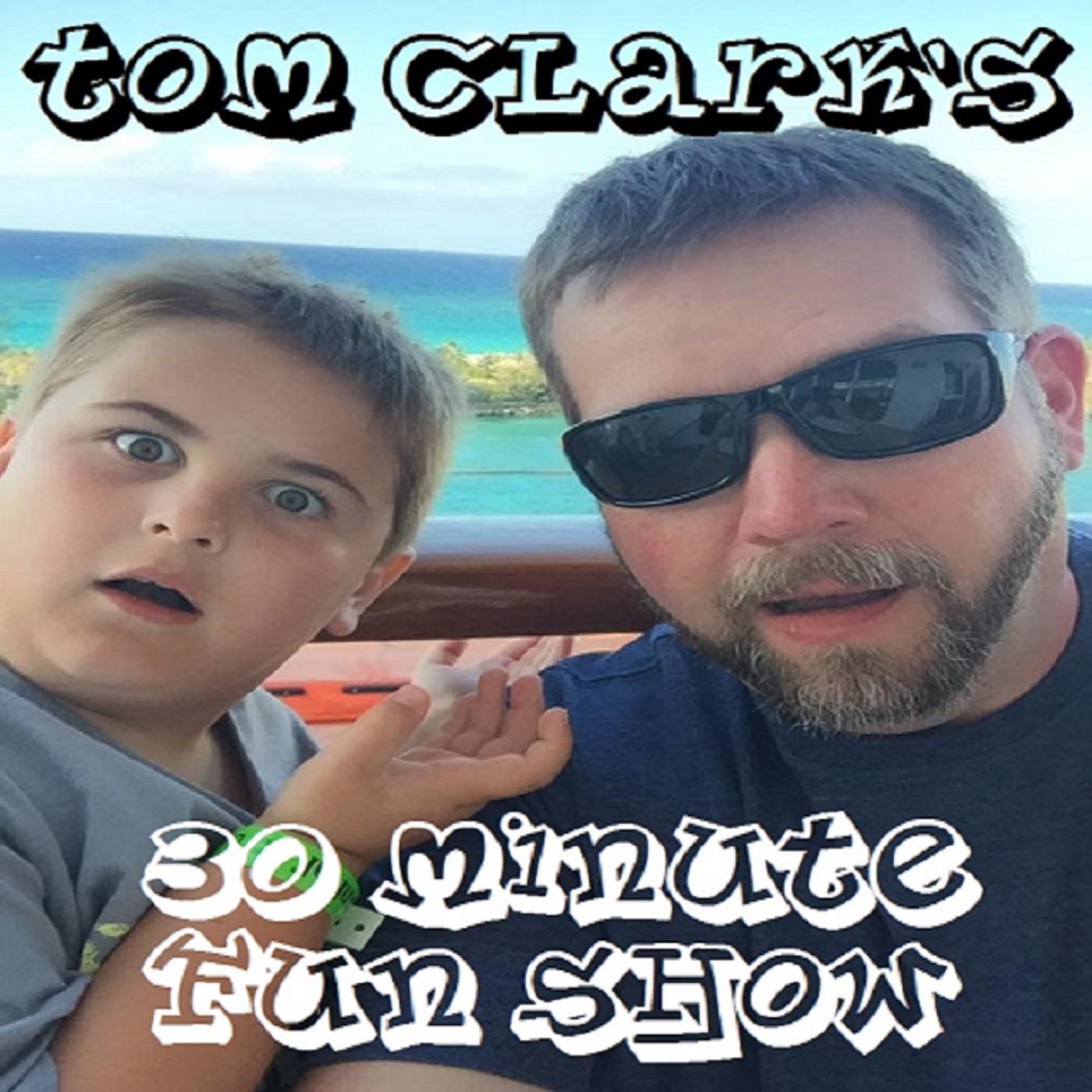 Tom Clark's 30 Minute Fun Show show art