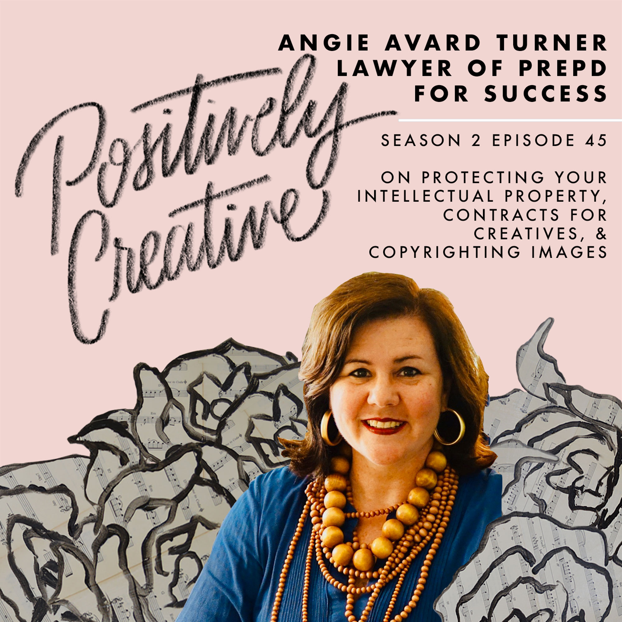 Artwork for 045 - Angie Avard Turner, Lawyer of Prepd for Success on Protecting Your Intellectual Property, Contracts for Creatives, & Copyrighting Images