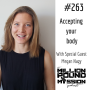 Artwork for 263 Megan Nagy: Accepting your body