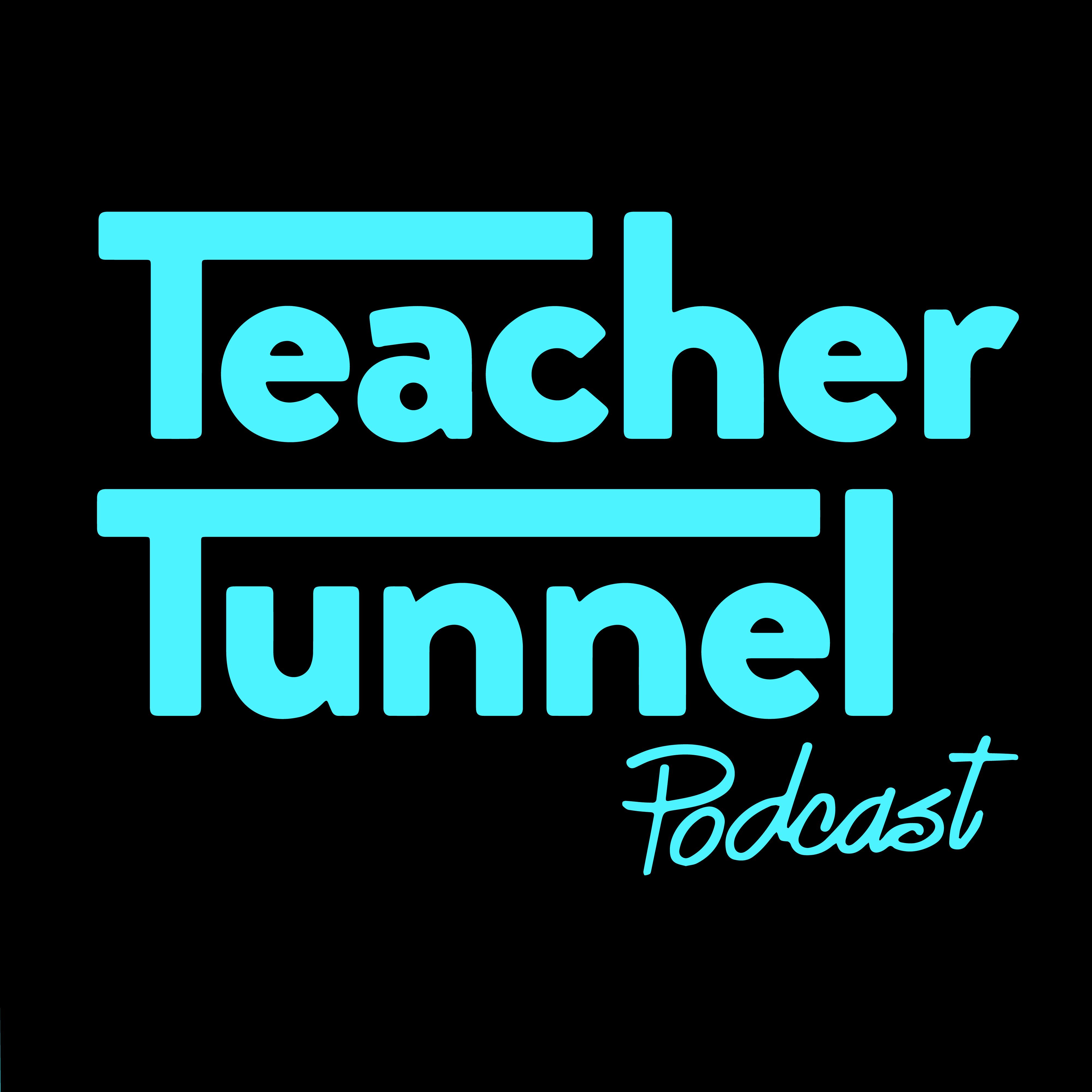 The Teacher Tunnel Podcast show art