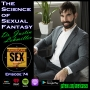 Artwork for The Science of Sexual Fantasy with Dr. Justin Lehmiller- Ep 74