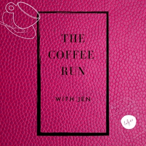 The Coffee Run with Jen