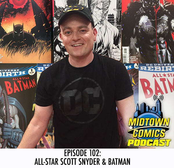 Midtown Comics Episode 102 All-Star Scott Snyder & Batman
