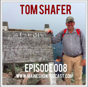 Episode 008 - Tom Shafer of Maine Heritage Timber