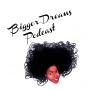 Artwork for Bigger_Dreams_Podcast_-_Episode_003_-_Dre_Brown.mp3