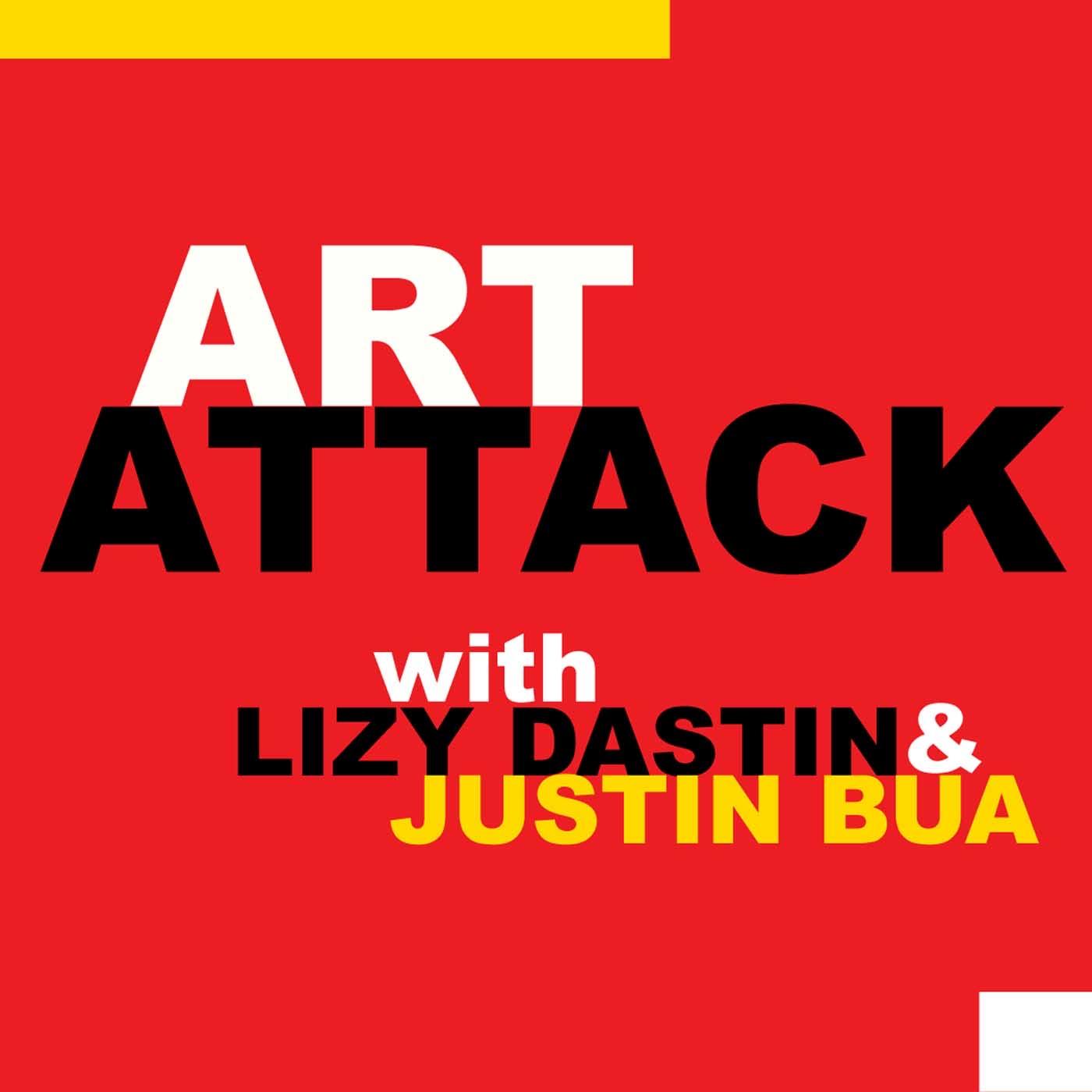 Art Attack w/ Lizy Dastin and Justin BUA show art