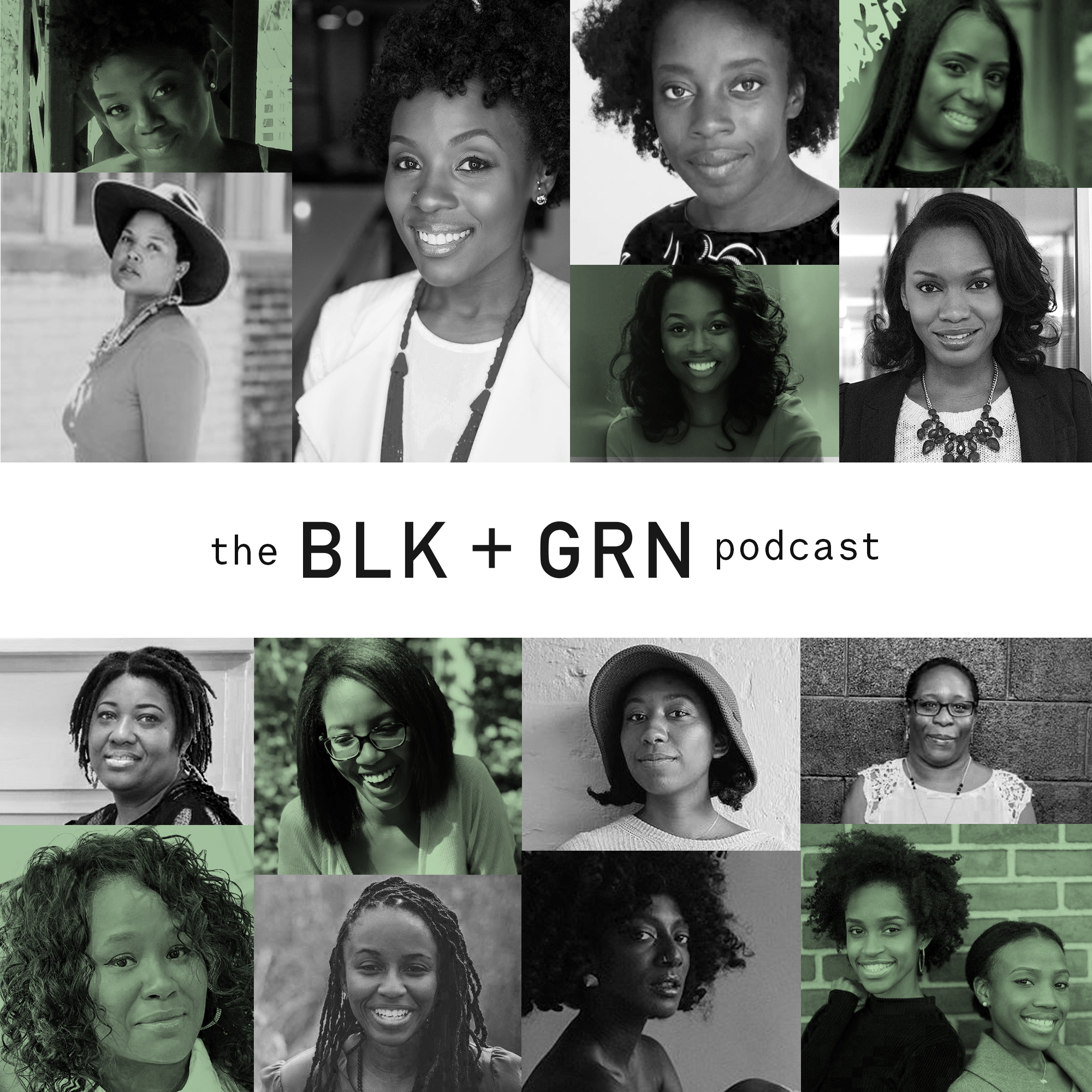The BLK + GRN Podcast show art
