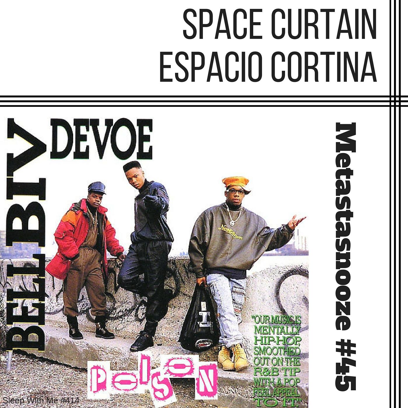 Space Curtain- Espacio Cortina | Metastasnooze #45 | Sleep With Me #415