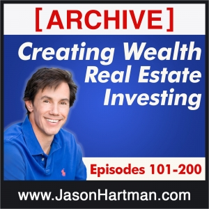 Creating Wealth Real Estate Investing - Archive Episodes 101-200
