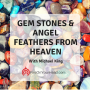 Artwork for Gemstones and Angel Feathers From Heaven with Michael King
