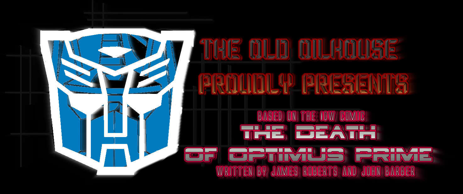 The Old Oilhouse Presents - Death Of Optimus Prime.mp3