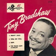 Tiny Bradshaw - The Train Kept A Rollin'- Time Warp Song of The Day (6/17)