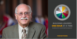 Episode 132: Interview with Dr. Tom Matthews, author of Building Leaders One Hour At A Time