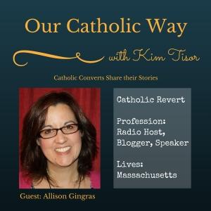 Episode 21: Catholic Revert Allison Gingras