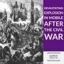 Artwork for 51: Devastating Explosion in Mobile after the Civil War