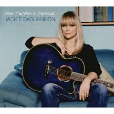 Jackie DeShannon - When You Walk In The Room - Time Warp Song of the Day 10/1