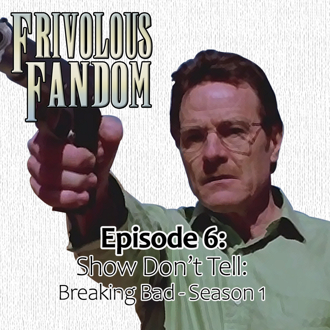 6 - Show Don't Tell: Breaking Bad - Season 1
