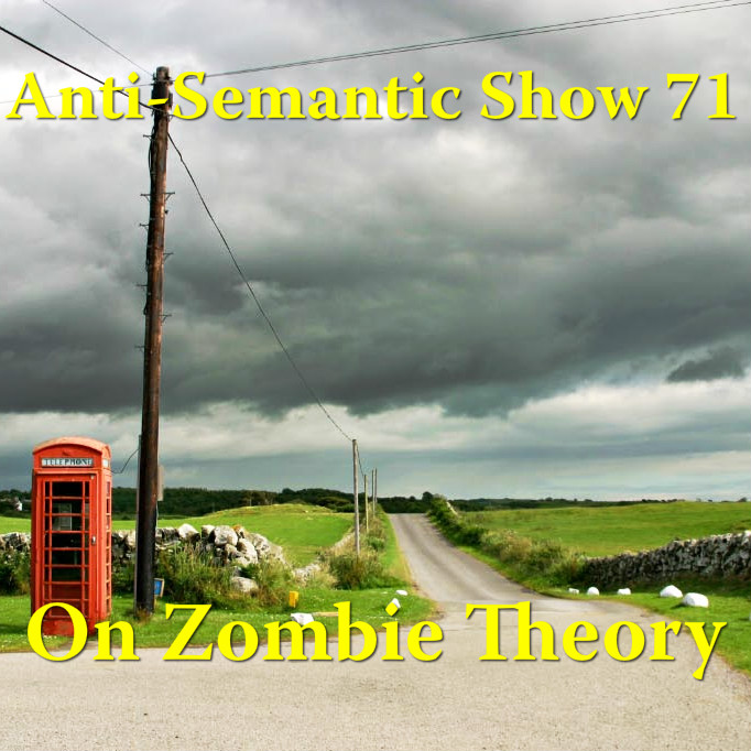 Episode 71 - On Zombie Theory