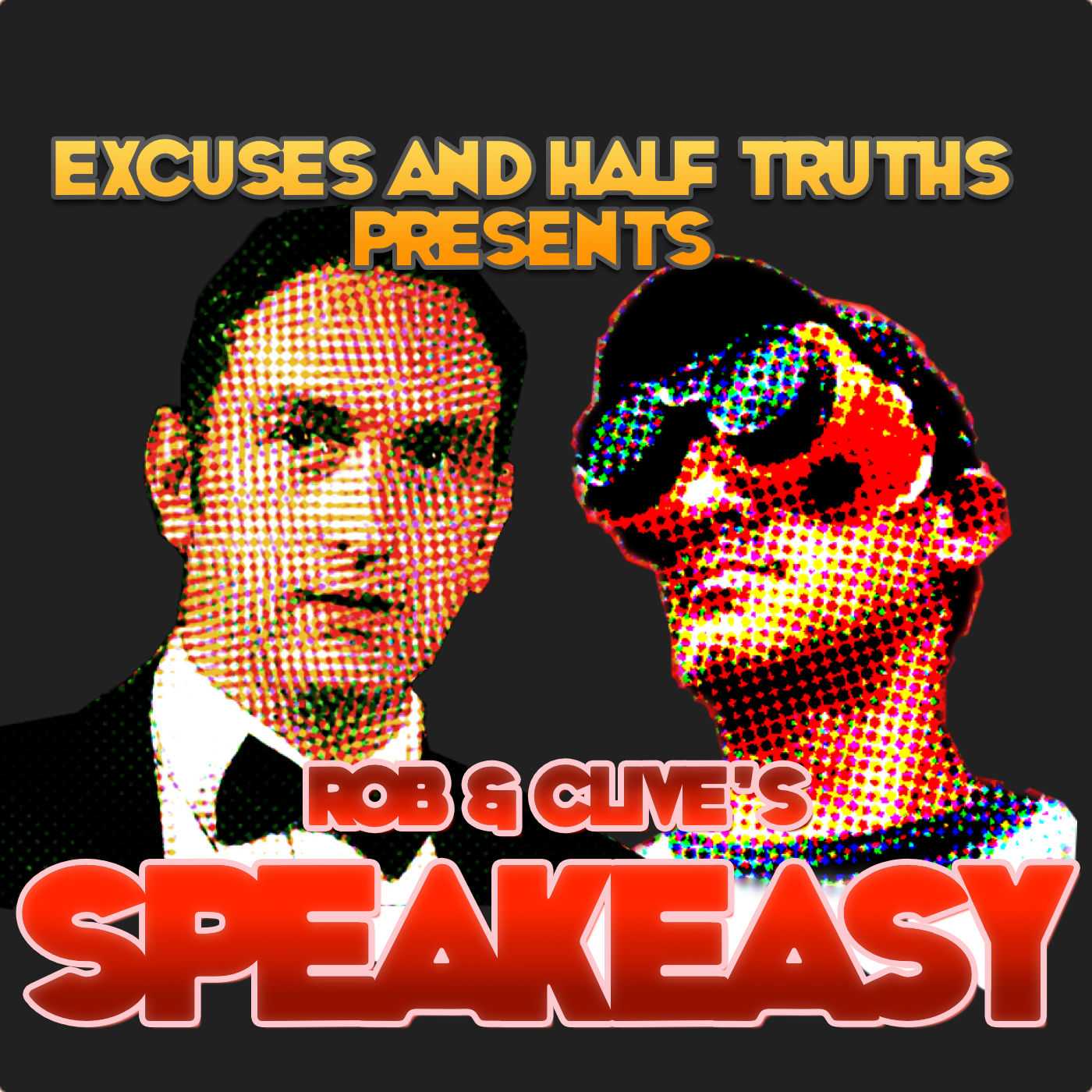 Excuses And Half Truths presents Rob & Clive's Speakeasy show art