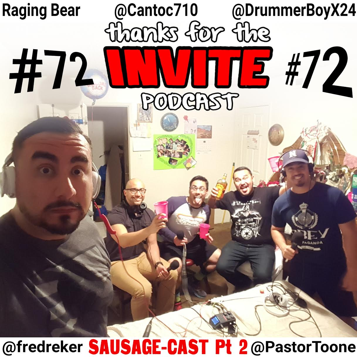 #72 TFTI with Freddy Correa - The Sausage Cast Pt 2 - Clemente Canton @cantoc710, Raging Bear, Sammy Solorio @DrummerBoyX24, & George Aristigui @PastorToone