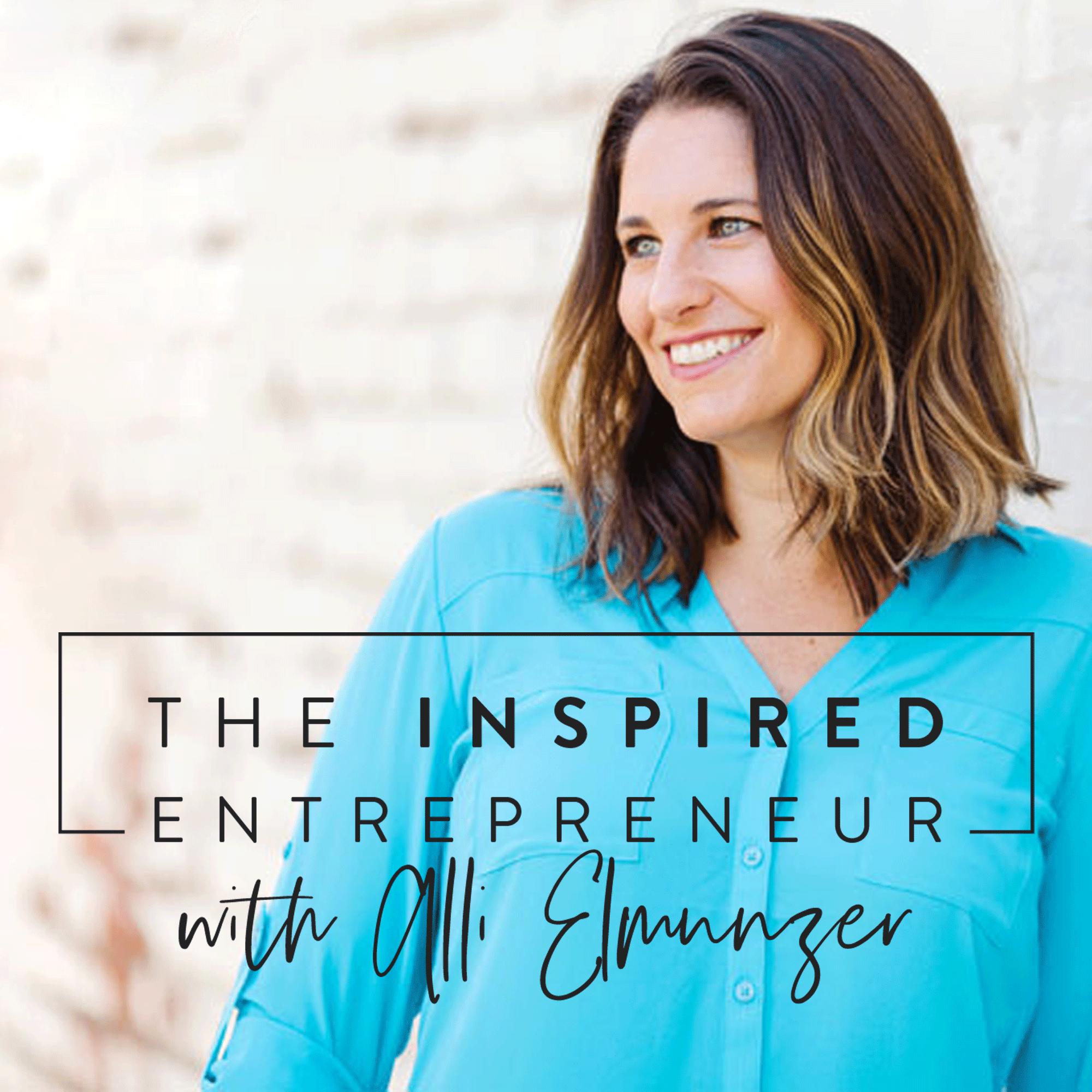 The Inspired Entrepreneur with Alli Elmunzer show art