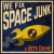 BattleBird Productions Presents: We Fix Space Junk show art