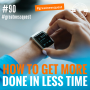 Artwork for #90: HOW TO GET MORE DONE IN LESS TIME - Daily Mentoring w/ Trevor Crane #greatnessquest