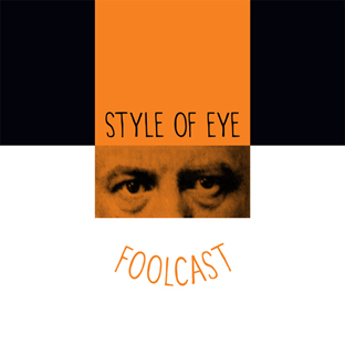 FOOLCAST 016 - STYLE OF EYE