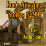 Artwork for RAS #299 - The Archeologist
