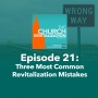 Artwork for Episode 21: Three Common Revitalization Mistakes