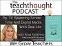 Artwork for The TeachThought Podcast Ep. 131 Balancing Screen Time And Digital Media With Real Life