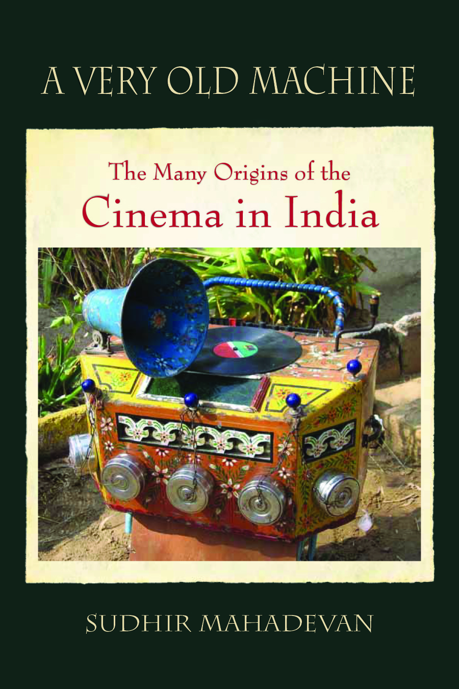 Image: A Very Old Machine, Sudhir Mahadevan, SUNY Press 2015