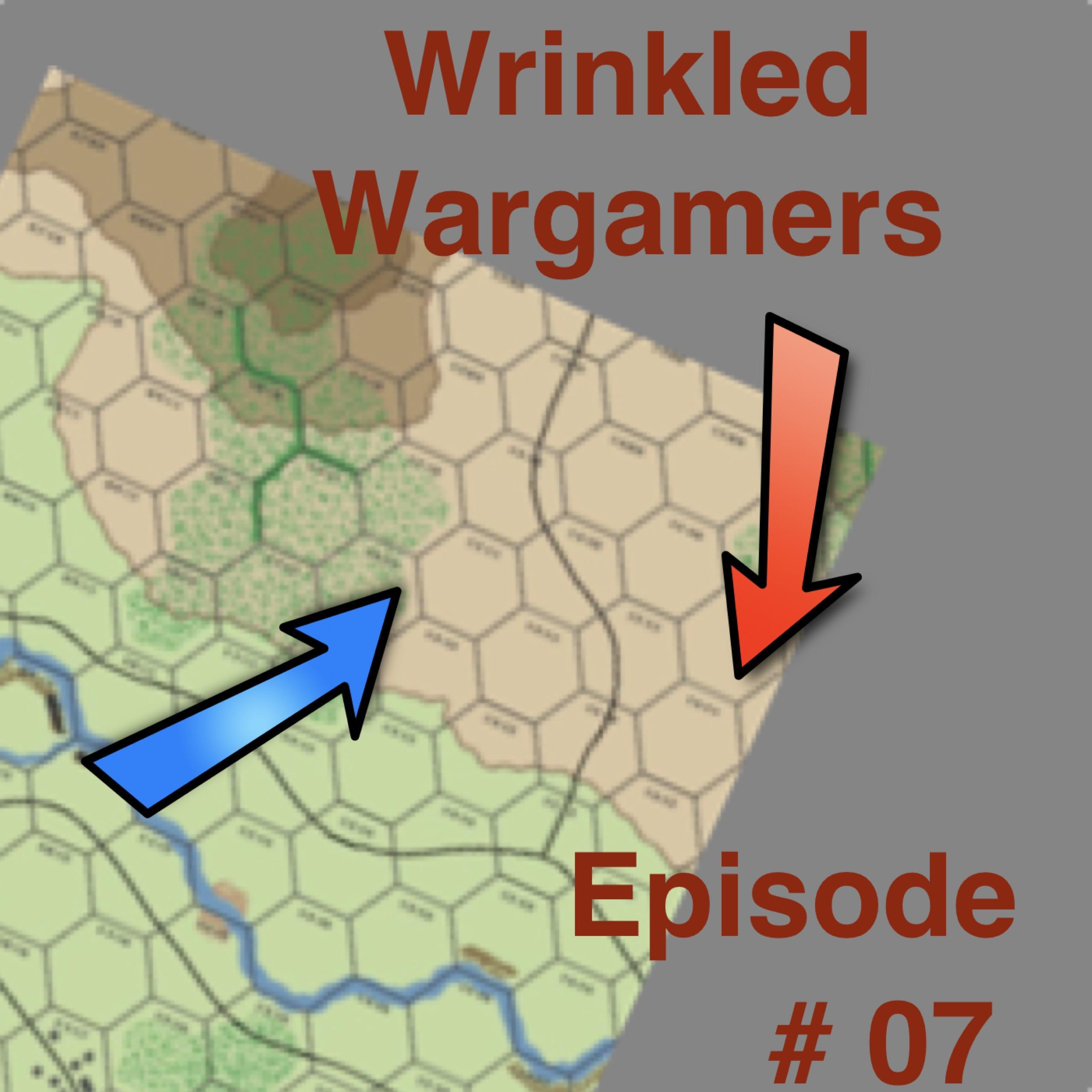 The Wrinkled Wargamers Episode 7