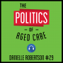 Artwork for 29: The Politics of Aged Care – Danielle Robertson