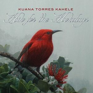 #4 - Kuana Torres Kahele - Hilo for the Holidays