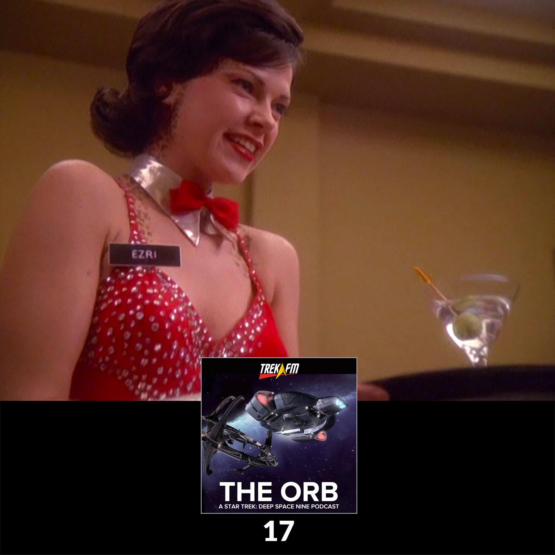 The Orb: A Star Trek Deep Space Nine Podcast : The Orb 17