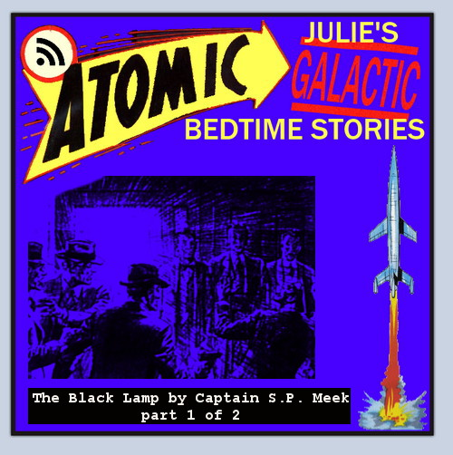 Atomic Julie's Galactic Bedtime Stories #15 - The Black Lamp