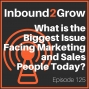 Artwork for Episode 125: What is the Biggest Issue Facing Marketing and Sales People Today? with Jill Konrath